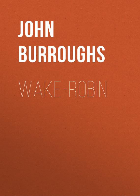 John Burroughs Wake-Robin
