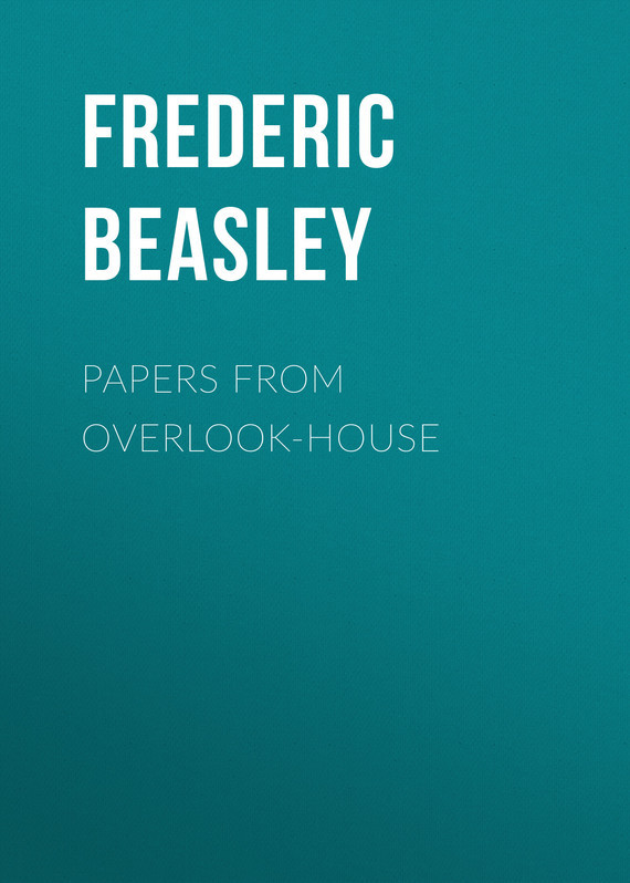 Beasley Frederic W.. Papers from Overlook-House