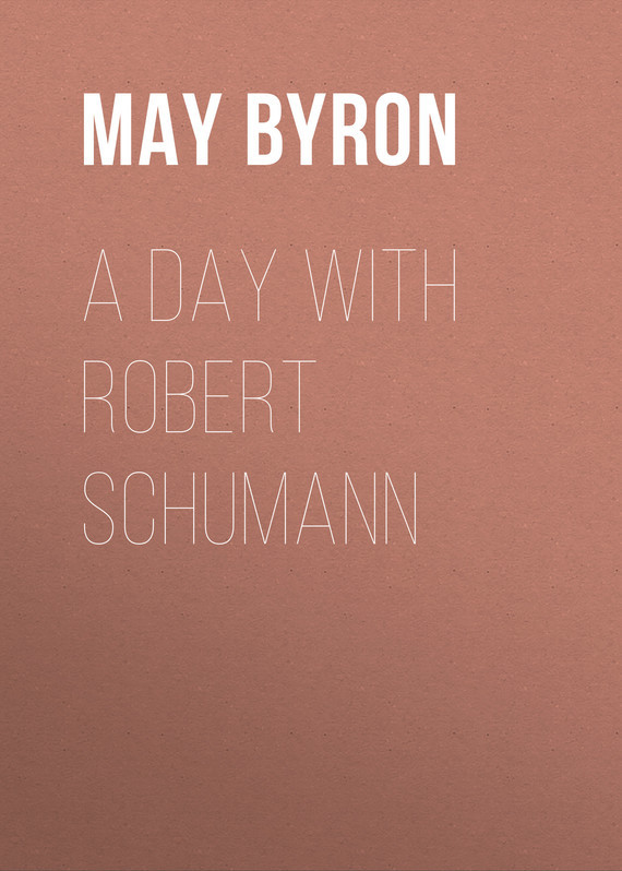 Byron May Clarissa Gillington A Day with Robert Schumann byron may clarissa gillington robin s rambles
