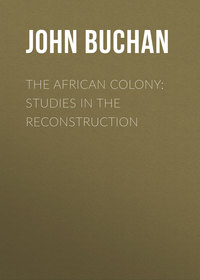 Buchan John - The African Colony: Studies in the Reconstruction