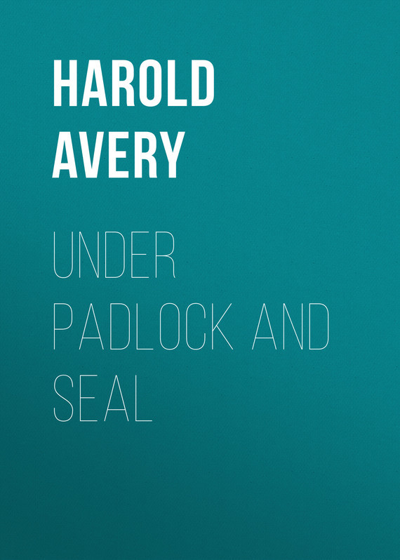 Avery Harold Under Padlock and Seal
