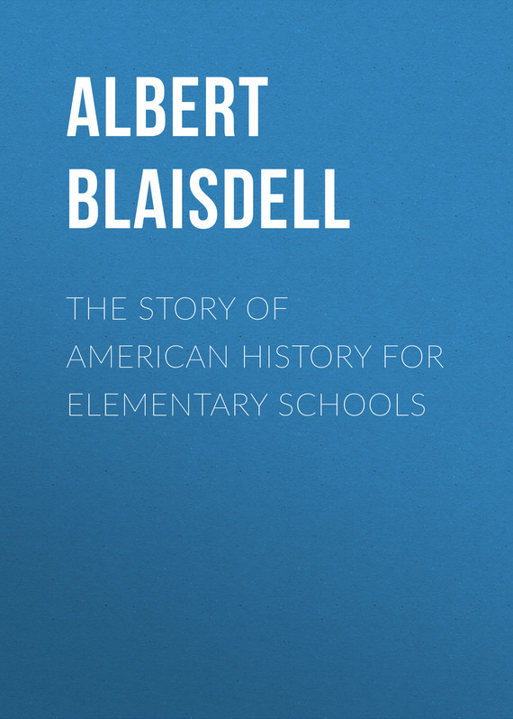 Blaisdell Albert Franklin The Story of American History for Elementary Schools building type basics for elementary and secondary schools