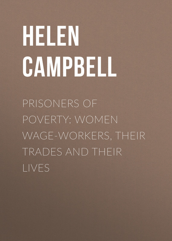 Campbell Helen Prisoners of Poverty: Women Wage-Workers, Their Trades and Their Lives rural household endowment and poverty
