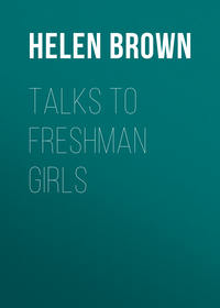 Dawes, Brown Helen  - Talks to Freshman Girls