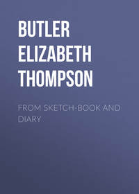 Butler Elizabeth Southerden Thompson - From sketch-book and diary