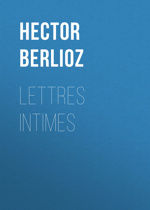 Hector Berlioz Lettres intimes intimes intimes it 044 orange
