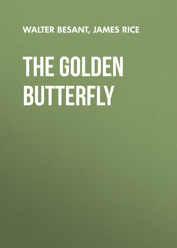 Walter Besant The Golden Butterfly