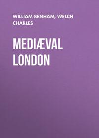 Charles, Welch  - Medi?val London