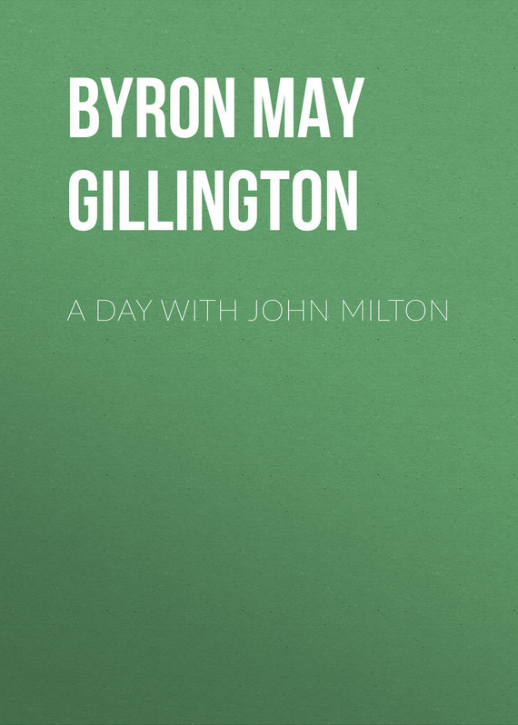 Byron May Clarissa Gillington A Day with John Milton