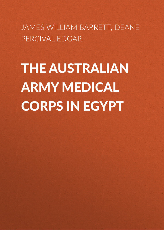 Deane Percival Edgar The Australian Army Medical Corps in Egypt
