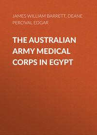 Edgar, Deane Percival  - The Australian Army Medical Corps in Egypt