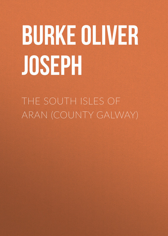 Burke Oliver Joseph The South Isles of Aran (County Galway)