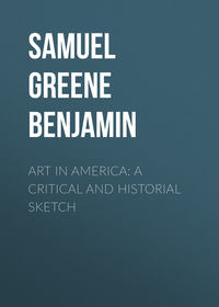 Benjamin, Samuel Greene Wheeler  - Art in America: A Critical and Historial Sketch