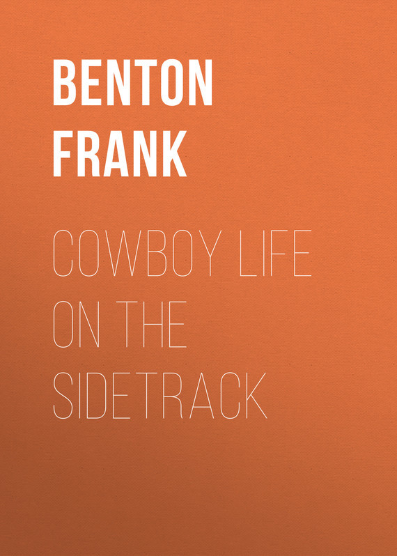 Benton Frank Cowboy Life on the Sidetrack