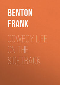 Frank, Benton  - Cowboy Life on the Sidetrack