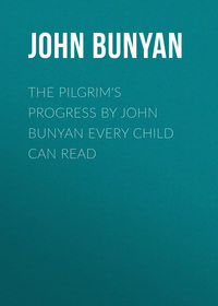 Bunyan, John  - The Pilgrim's Progress by John Bunyan Every Child Can Read