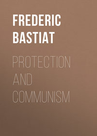 Fr?d?ric, Bastiat  - Protection and Communism