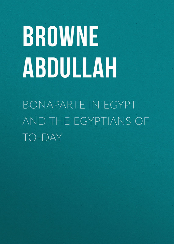 Browne Abdullah Bonaparte in Egypt and the Egyptians of To-day souvenir of egypt