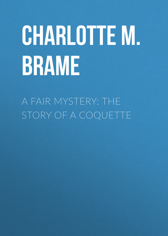 Charlotte M. Brame A Fair Mystery: The Story of a Coquette пальто alix story alix story mp002xw13vuo