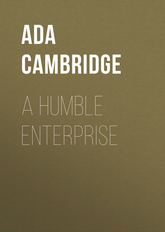 Ada Cambridge. A Humble Enterprise