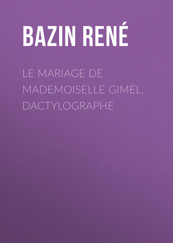 Bazin René Le Mariage de Mademoiselle Gimel Dactylographe
