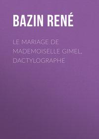 Ren?, Bazin  - Le Mariage de Mademoiselle Gimel, Dactylographe