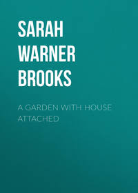 Brooks, Sarah Warner  - A Garden with House Attached