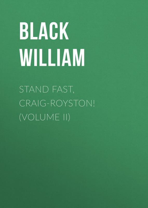 Black William Stand Fast, Craig-Royston! (Volume II) купить водныи велосипед craig cat