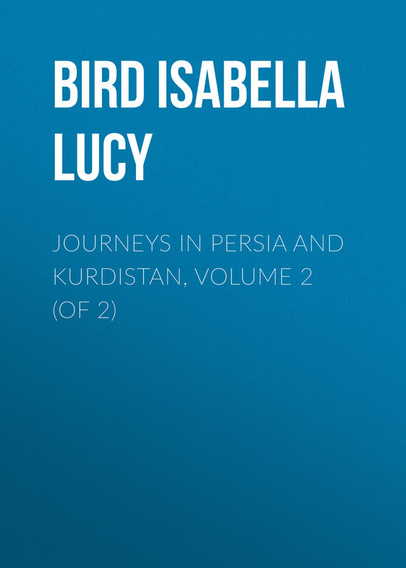 Bird Isabella Lucy Journeys in Persia and Kurdistan, Volume 2 (of 2) bird isabella lucy notes on old edinburgh