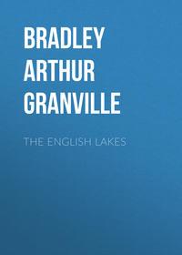 Bradley Arthur Granville - The English Lakes