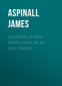 James, Aspinall  - Liverpool a few years since: by an old stager