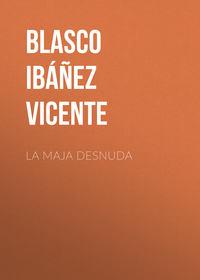 Vicente, Blasco Ib??ez  - La maja desnuda