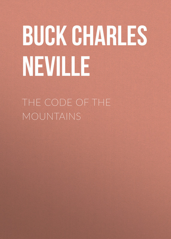 Buck Charles Neville The Code of the Mountains buck skinner