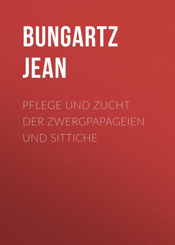 Bungartz Jean Pflege und Zucht der Zwergpapageien und Sittiche ботинки der spur der spur de034amwiz42