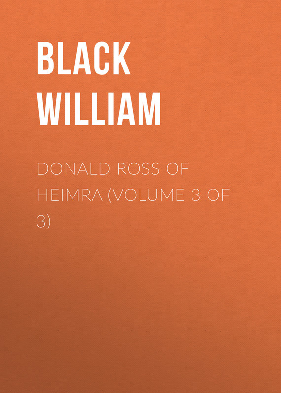 Обложка книги Donald Ross of Heimra (Volume 3 of 3), автор William, Black