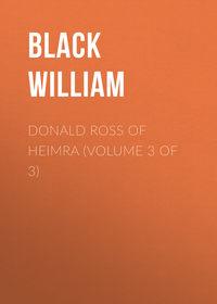 William, Black  - Donald Ross of Heimra (Volume 3 of 3)
