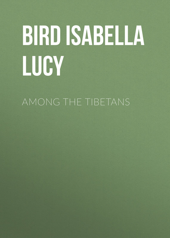 Bird Isabella Lucy Among the Tibetans bird isabella lucy notes on old edinburgh