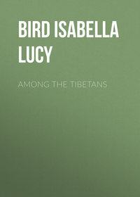 Lucy, Bird Isabella  - Among the Tibetans