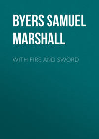 Marshall, Byers Samuel Hawkins  - With Fire and Sword