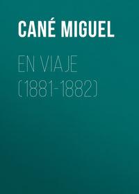 Can? Miguel - En viaje (1881-1882)