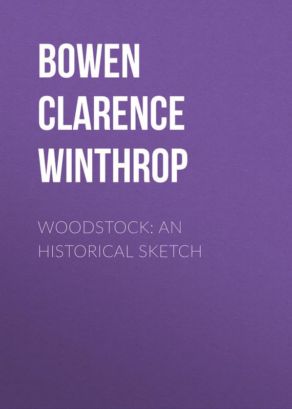 Bowen Clarence Winthrop Woodstock: An historical sketch