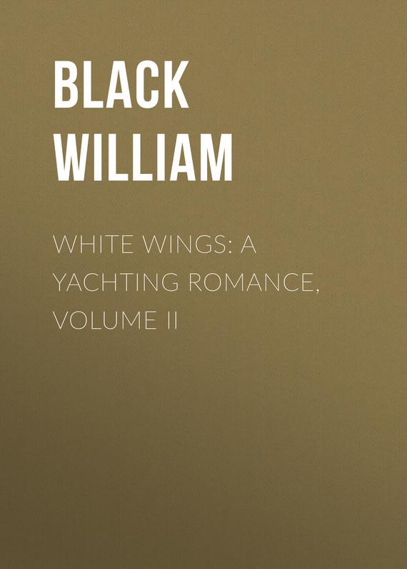 Black William White Wings: A Yachting Romance, Volume II niko white black font 1 volume
