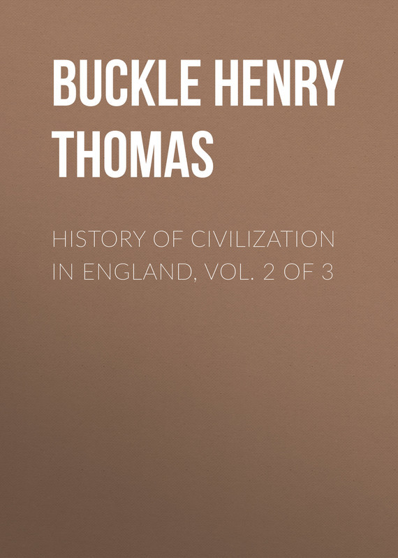 Buckle Henry Thomas History of Civilization in England, Vol. 2 of 3 akins thomas b history of halifax city