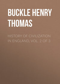 Thomas, Buckle Henry  - History of Civilization in England,  Vol. 2 of 3