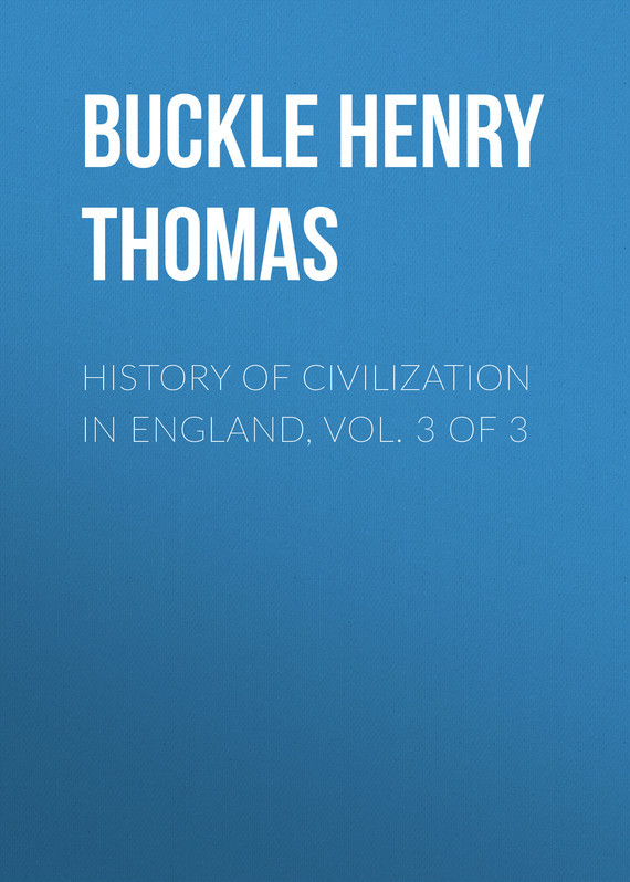 Buckle Henry Thomas History of Civilization in England, Vol. 3 of 3 akins thomas b history of halifax city