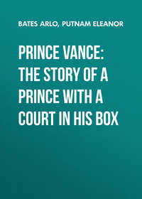 Putnam Eleanor - Prince Vance: The Story of a Prince with a Court in His Box