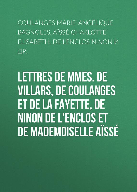 de Lenclos Ninon Lettres de Mmes. de Villars, de Coulanges et de La Fayette, de Ninon de L'Enclos et de Mademoiselle Aïssé