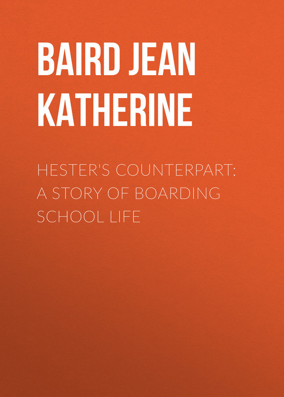 Baird Jean Katherine Hester's Counterpart: A Story of Boarding School Life дневник my life story черный