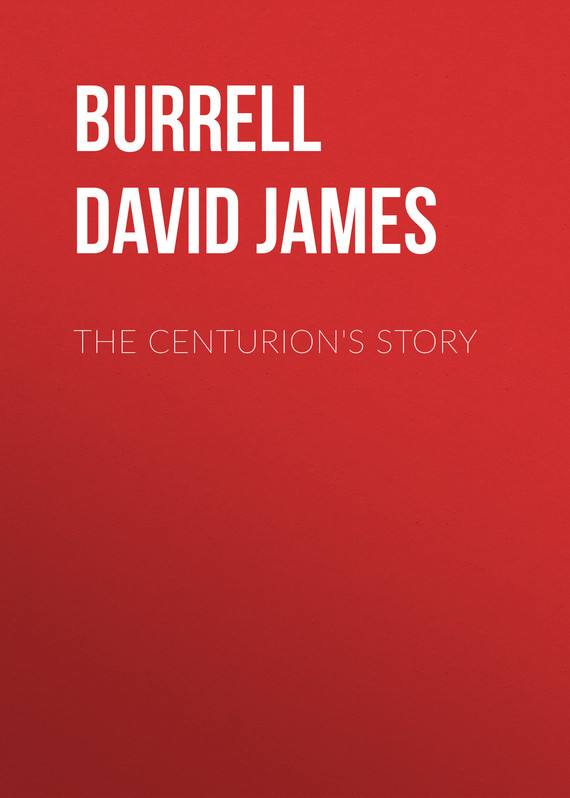 Burrell David James The Centurion's Story пальто alix story alix story mp002xw13vuo