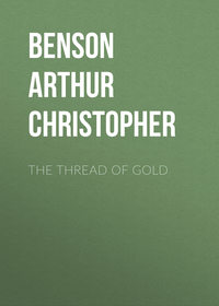 Christopher, Benson Arthur  - The Thread of Gold